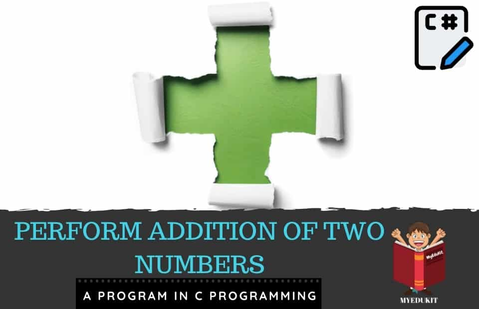 c program to perform addition of two numbers in c